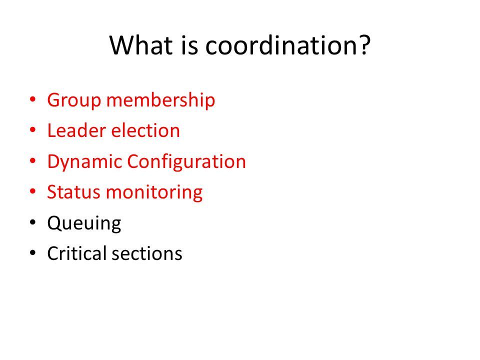 What is coordination Group membership Leader election