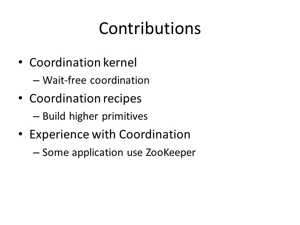 Contributions Coordination kernel Coordination recipes