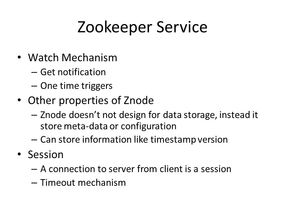 Zookeeper Service Watch Mechanism Other properties of Znode Session