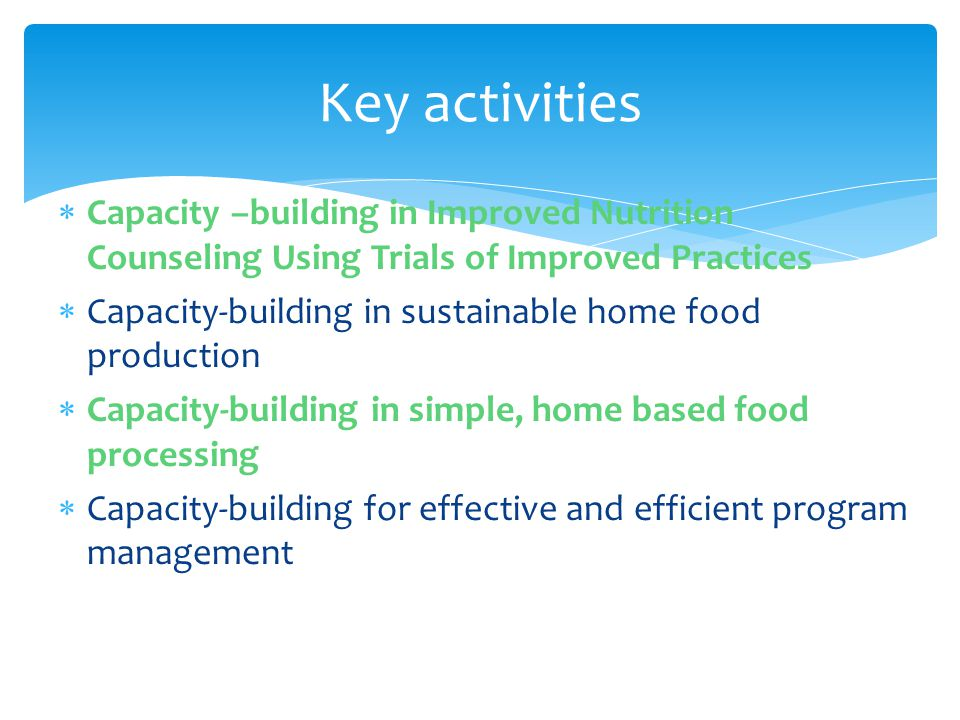 Key activities Capacity –building in Improved Nutrition Counseling Using Trials of Improved Practices.