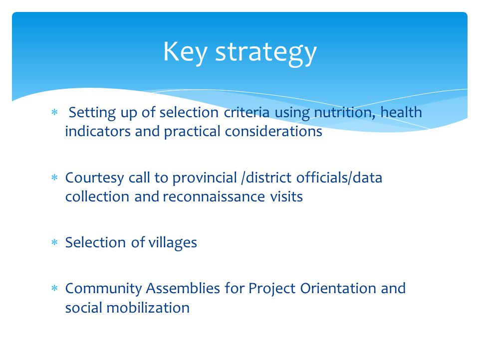 Key strategy Setting up of selection criteria using nutrition, health indicators and practical considerations.