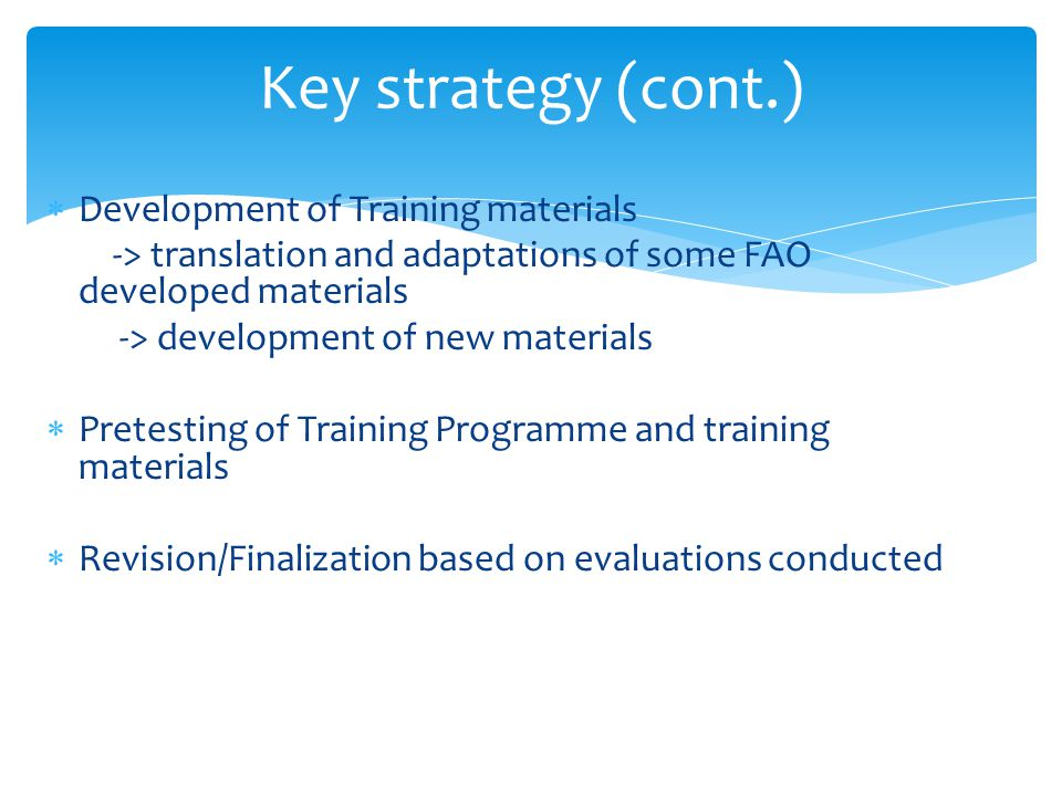 Key strategy (cont.) Development of Training materials