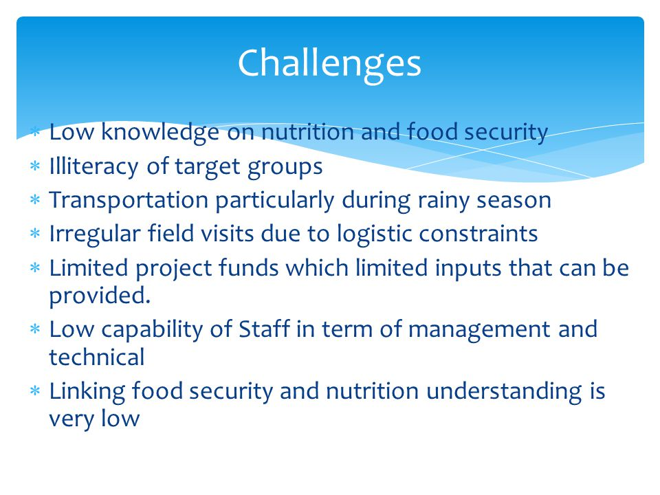 Challenges Low knowledge on nutrition and food security