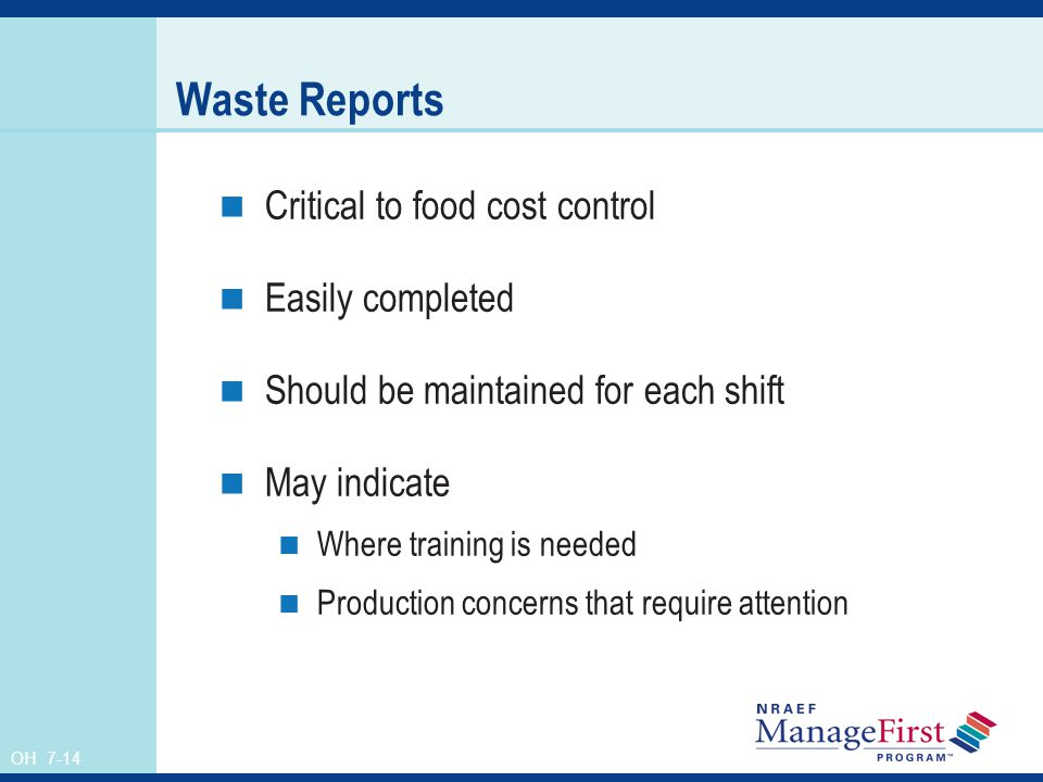 Waste Reports Critical to food cost control Easily completed