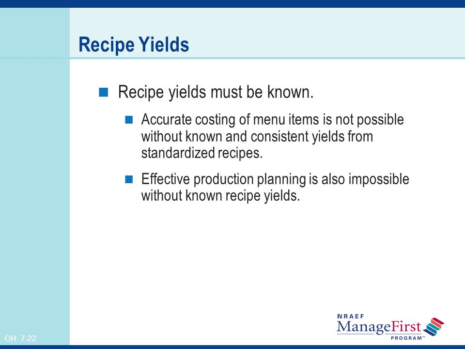 Recipe Yields Recipe yields must be known.