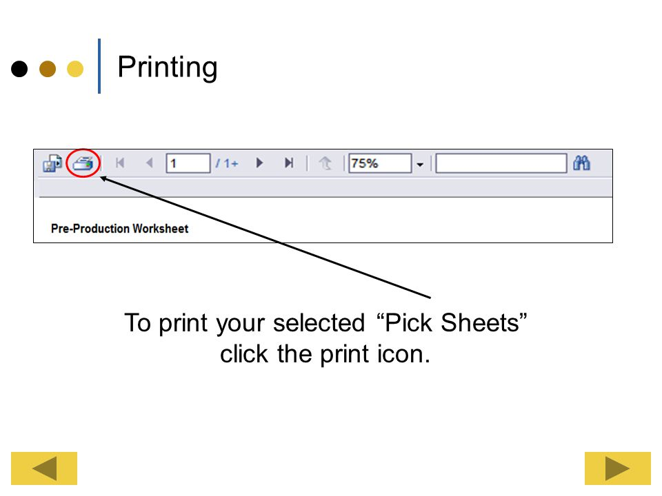 To print your selected Pick Sheets