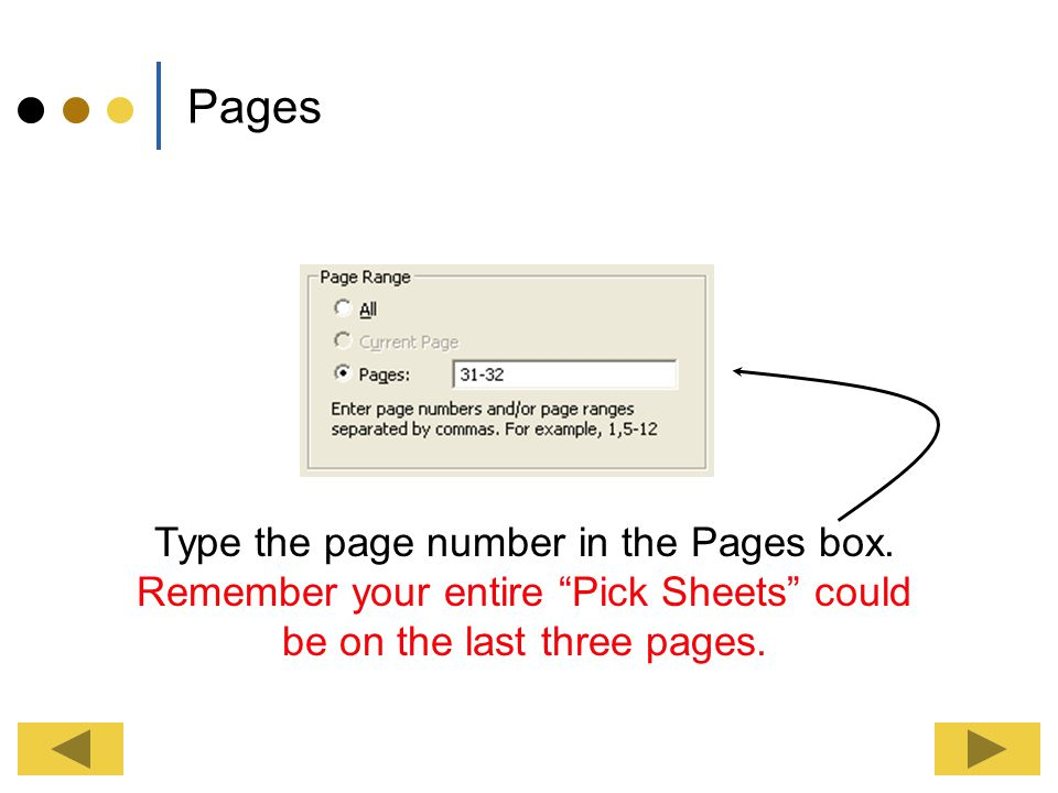 Pages Type the page number in the Pages box.