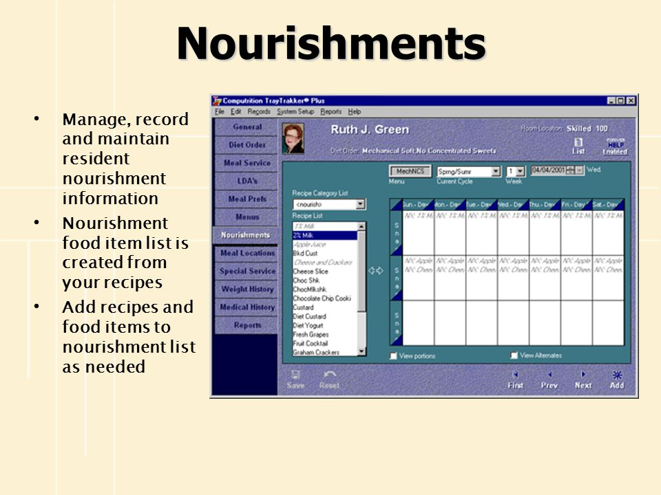 Nourishments Manage, record and maintain resident nourishment information. Nourishment food item list is created from your recipes.