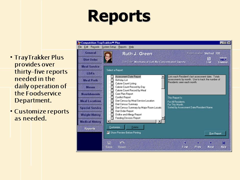 Reports TrayTrakker Plus provides over thirty-five reports needed in the daily operation of the Foodservice Department.