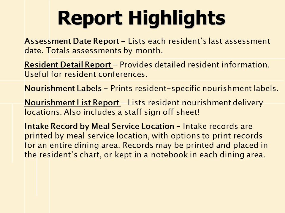 Report Highlights Assessment Date Report - Lists each resident's last assessment date. Totals assessments by month.