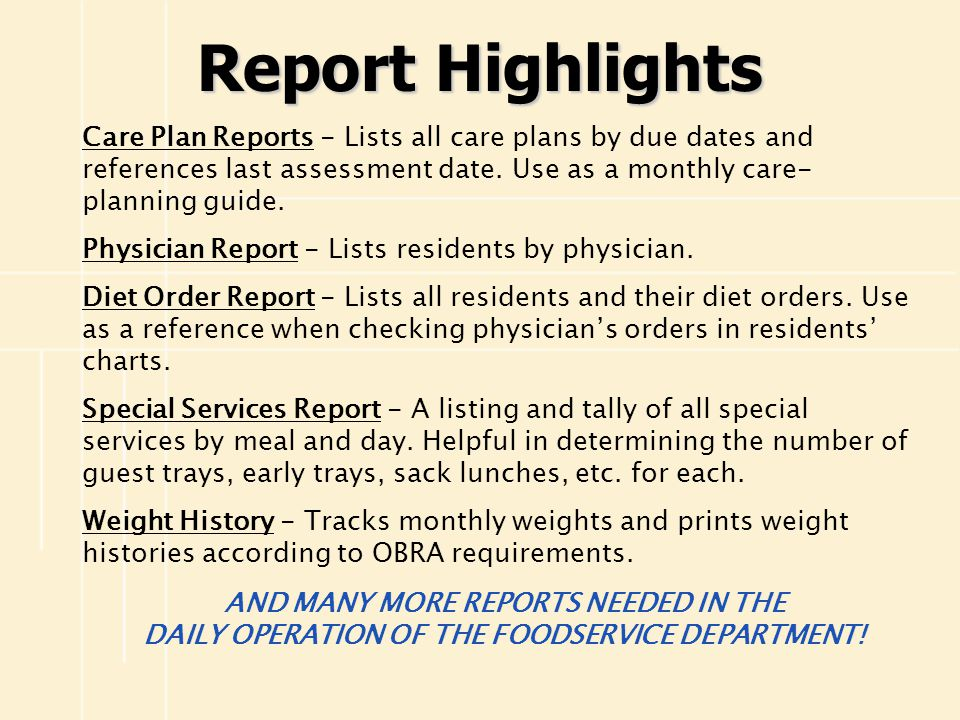 Report Highlights Care Plan Reports - Lists all care plans by due dates and references last assessment date. Use as a monthly care-planning guide.