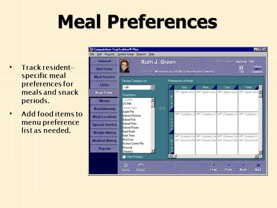 Meal Preferences Track resident-specific meal preferences for meals and snack periods.