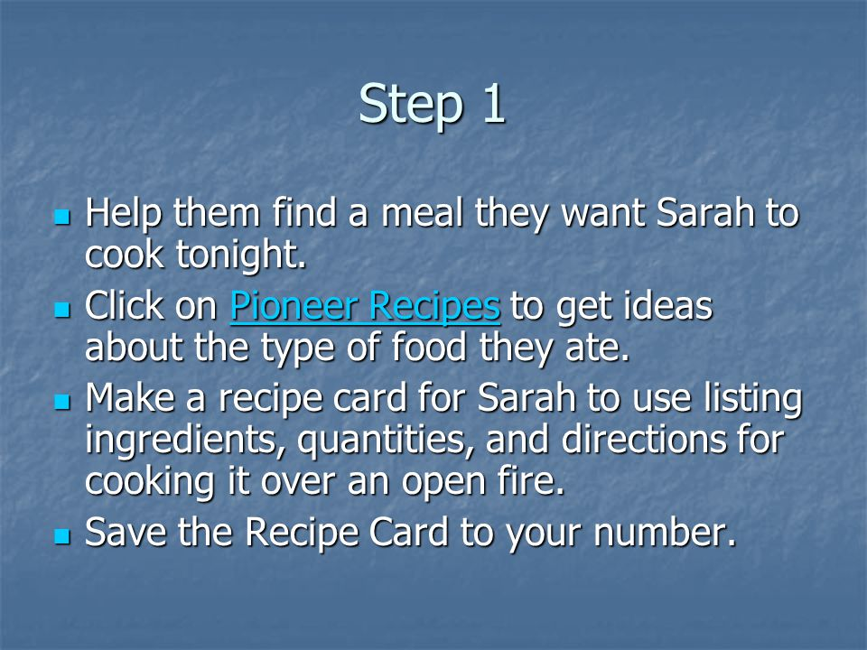 Step 1 Help them find a meal they want Sarah to cook tonight.