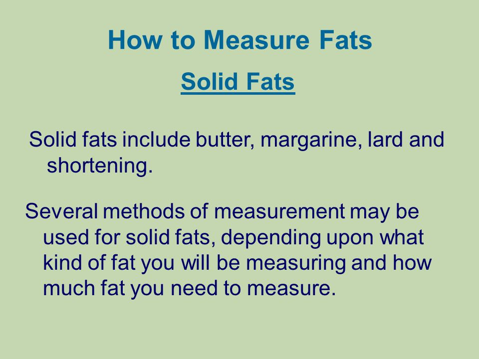 How to Measure Fats Solid Fats