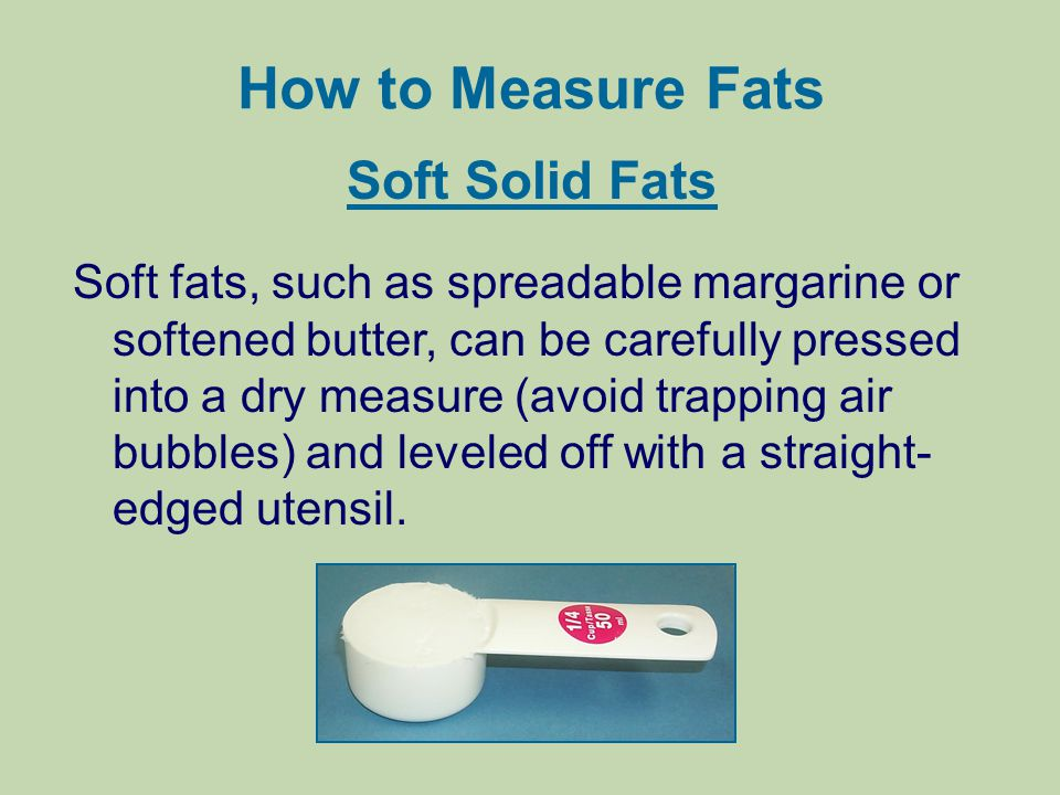 How to Measure Fats Soft Solid Fats