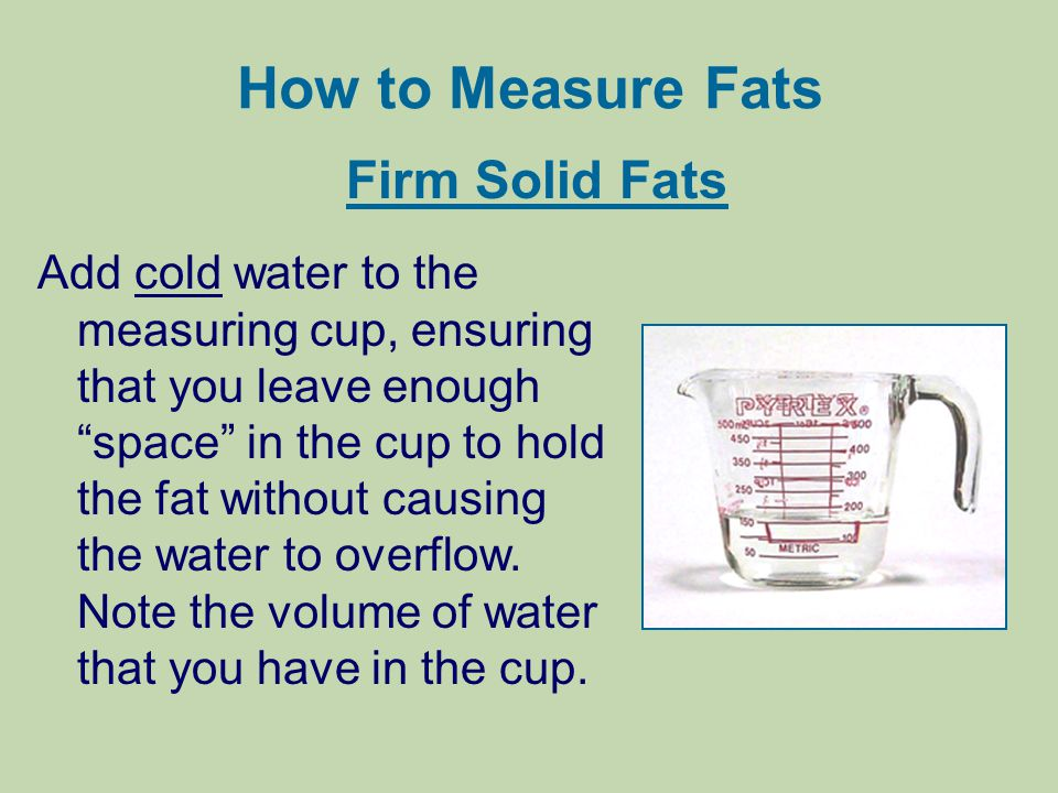 How to Measure Fats Firm Solid Fats