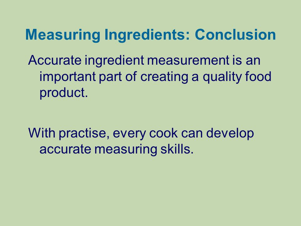 Measuring Ingredients: Conclusion