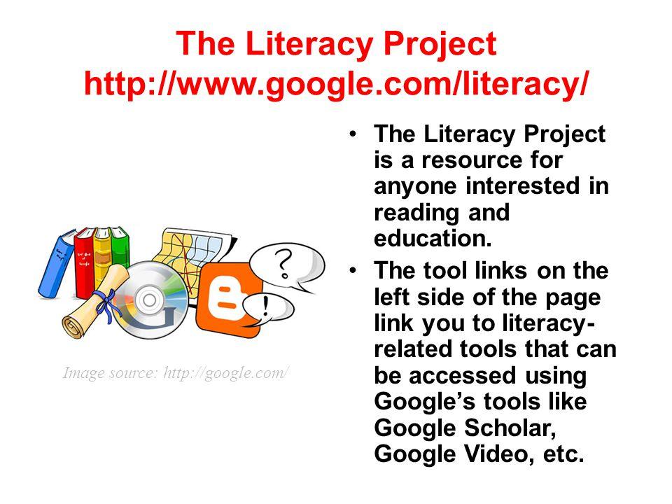 The Literacy Project http://www.google.com/literacy/