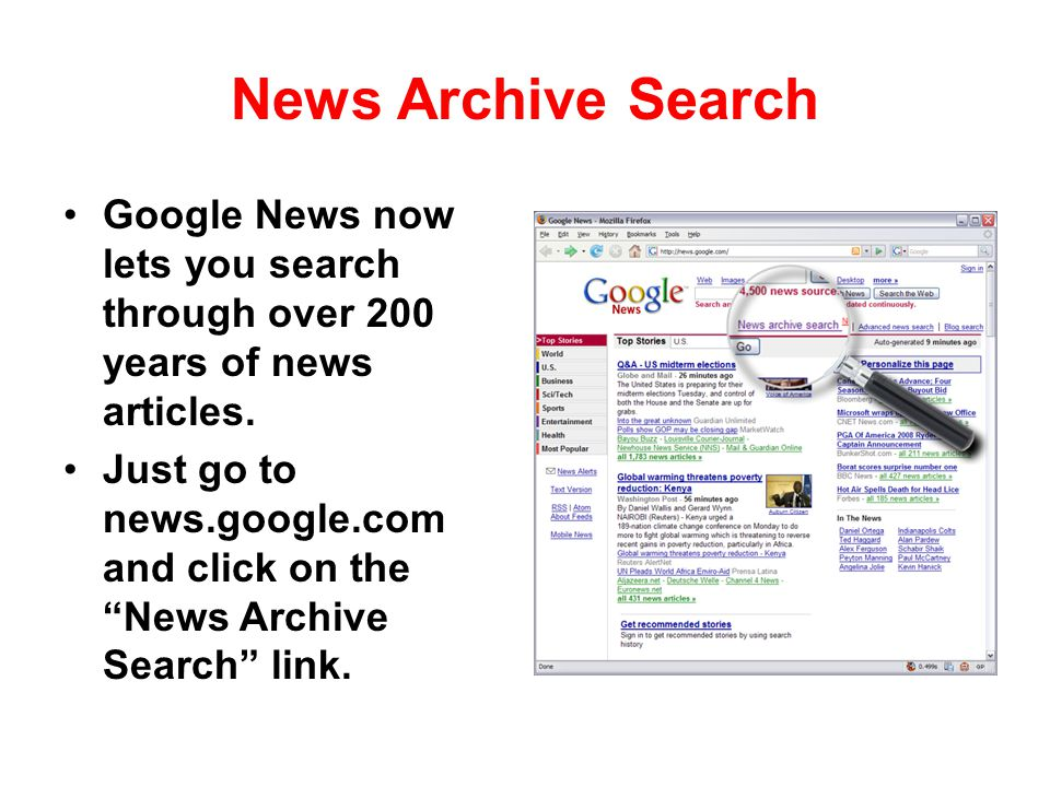 News Archive Search Google News now lets you search through over 200 years of news articles.
