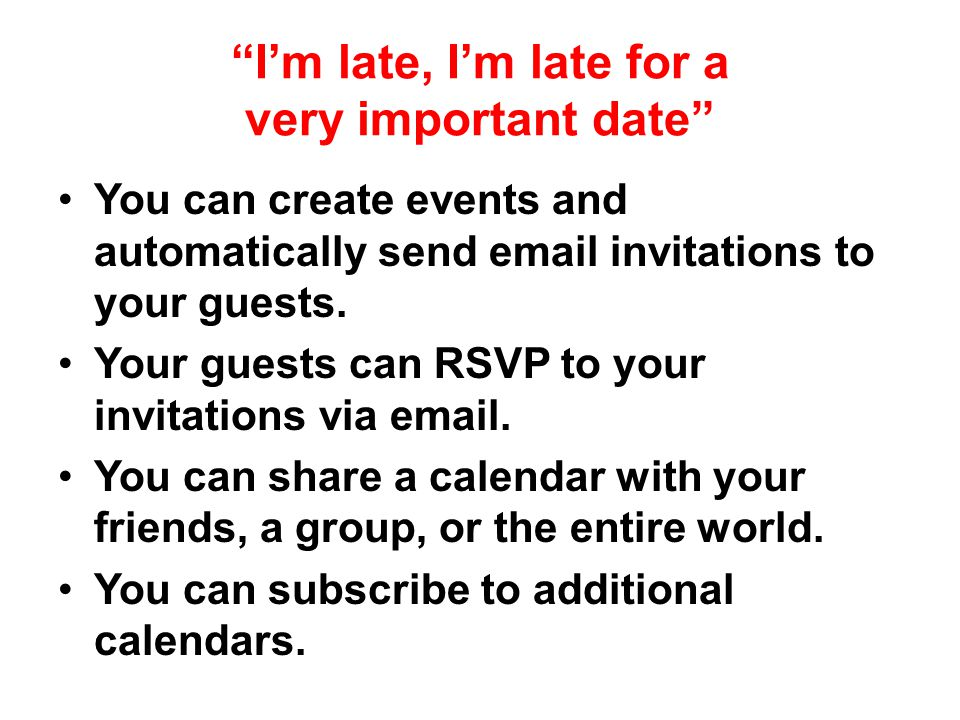 I'm late, I'm late for a very important date