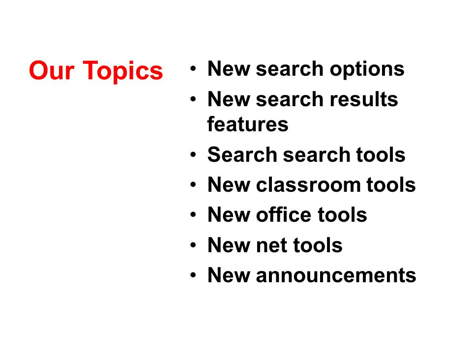 Our Topics New search options New search results features