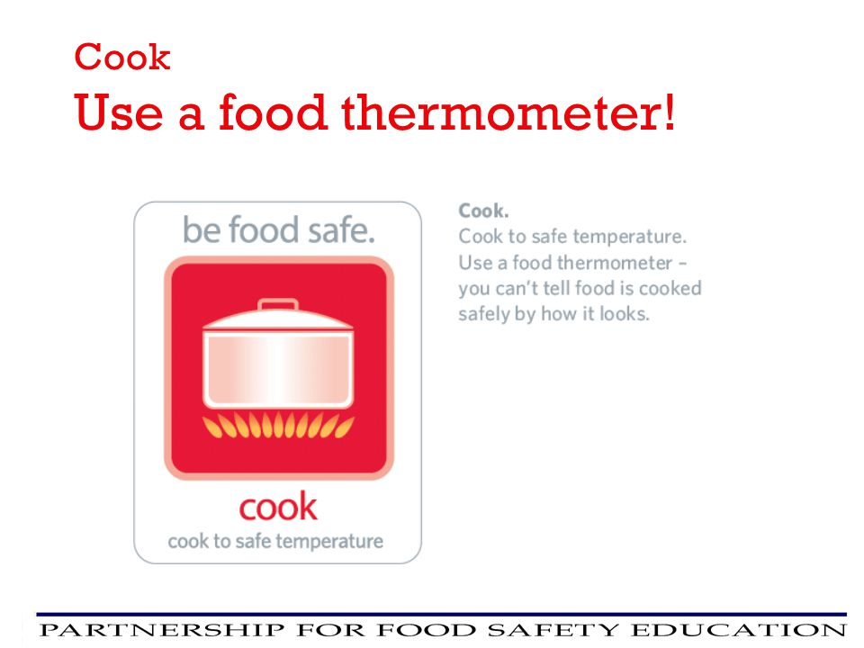 Cook Use a food thermometer!