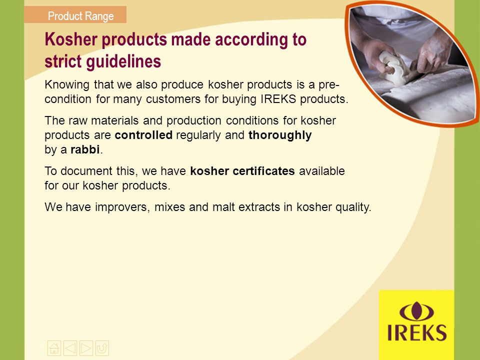 Kosher products made according to strict guidelines