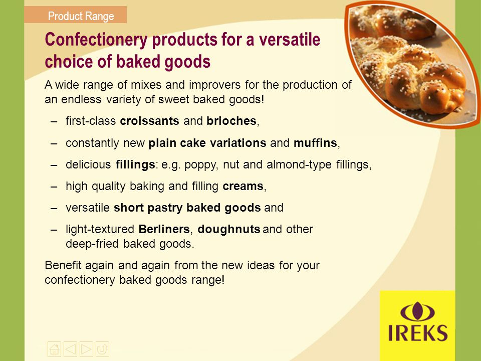 Confectionery products for a versatile choice of baked goods
