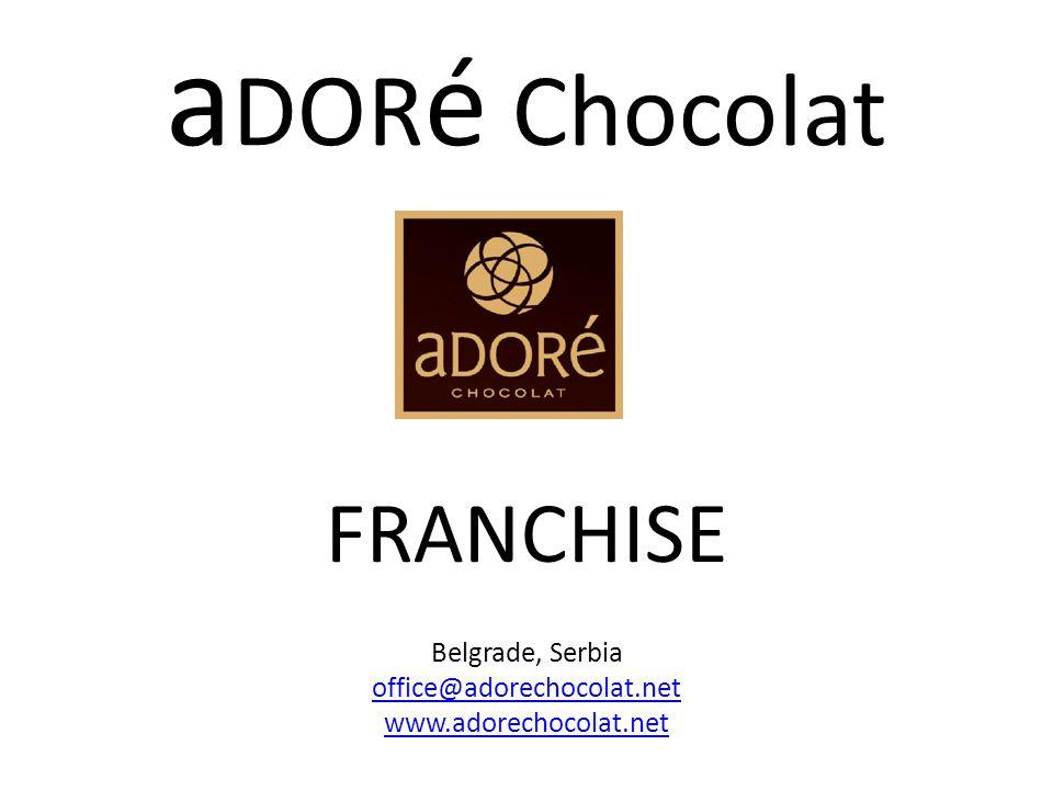 aDORé Chocolat FRANCHISE Belgrade, Serbia office@adorechocolat.net