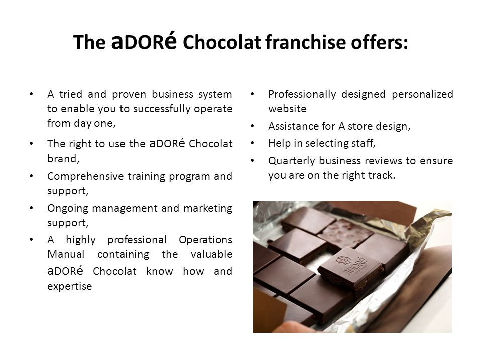 The aDORé Chocolat franchise offers: