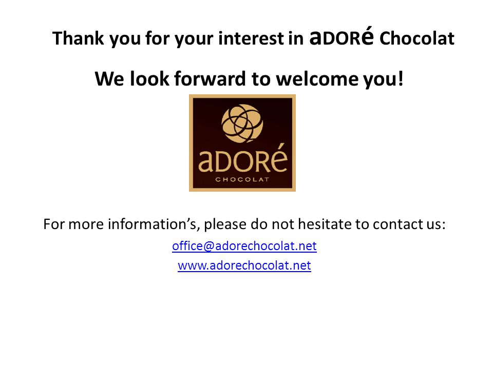 Thank you for your interest in aDORé Chocolat
