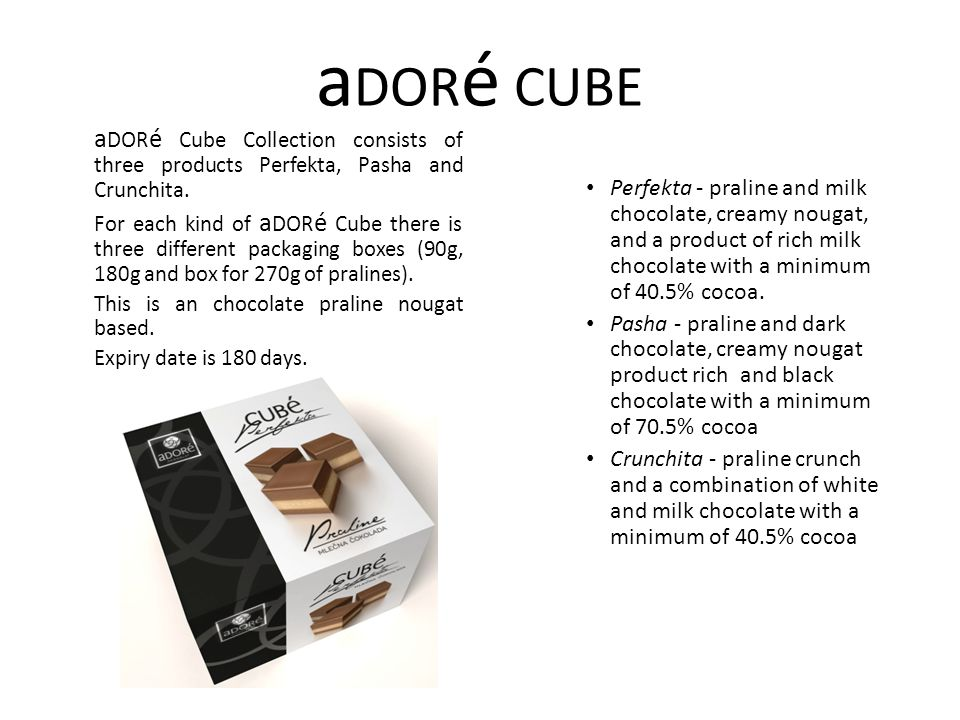 aDORé CUBE aDORé Cube Collection consists of three products Perfekta, Pasha and Crunchita.