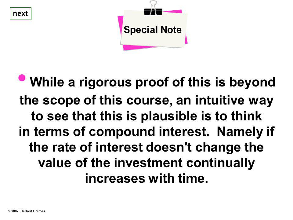 Special Note next. • While a rigorous proof of this is beyond the scope of this course, an intuitive way to see that this is plausible is to think.