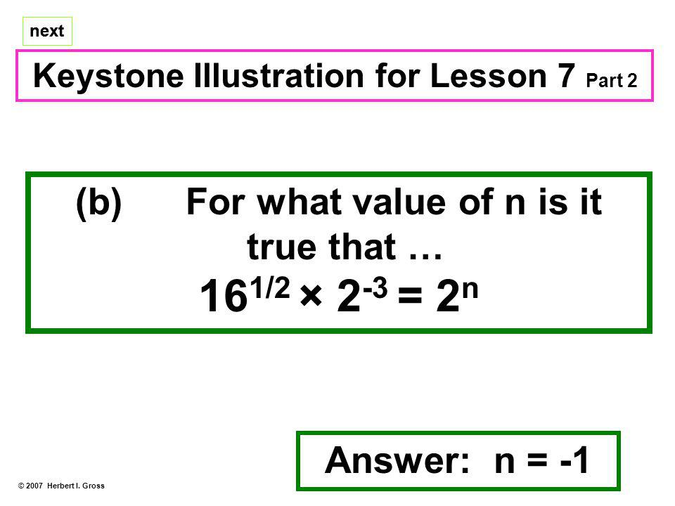 161/2 × 2-3 = 2n (b) For what value of n is it true that …