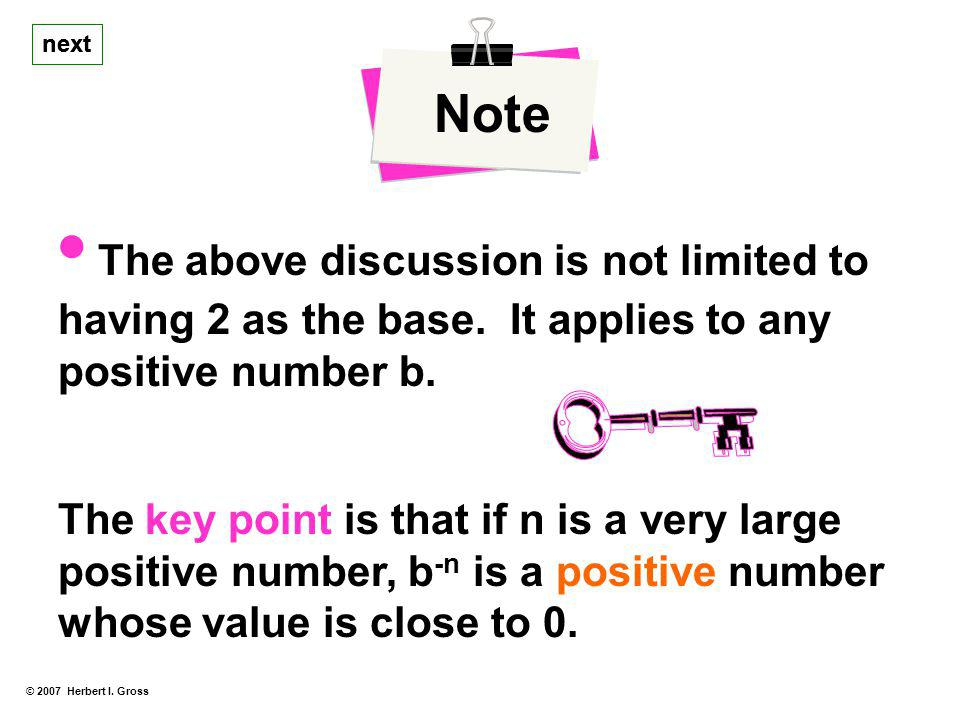Note next. next. • The above discussion is not limited to having 2 as the base. It applies to any positive number b.