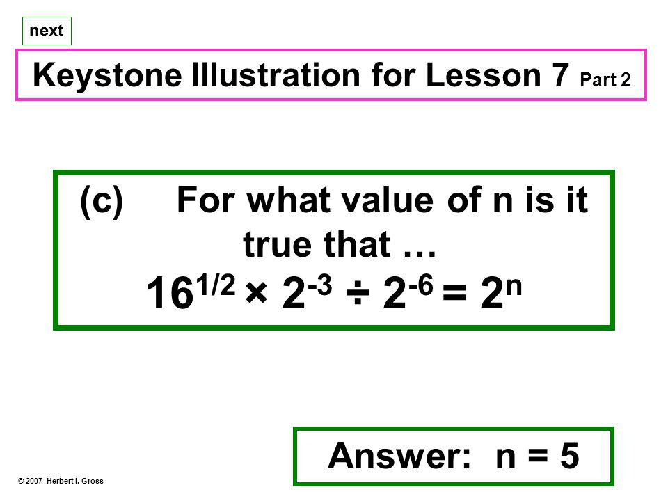 161/2 × 2-3 ÷ 2-6 = 2n (c) For what value of n is it true that …