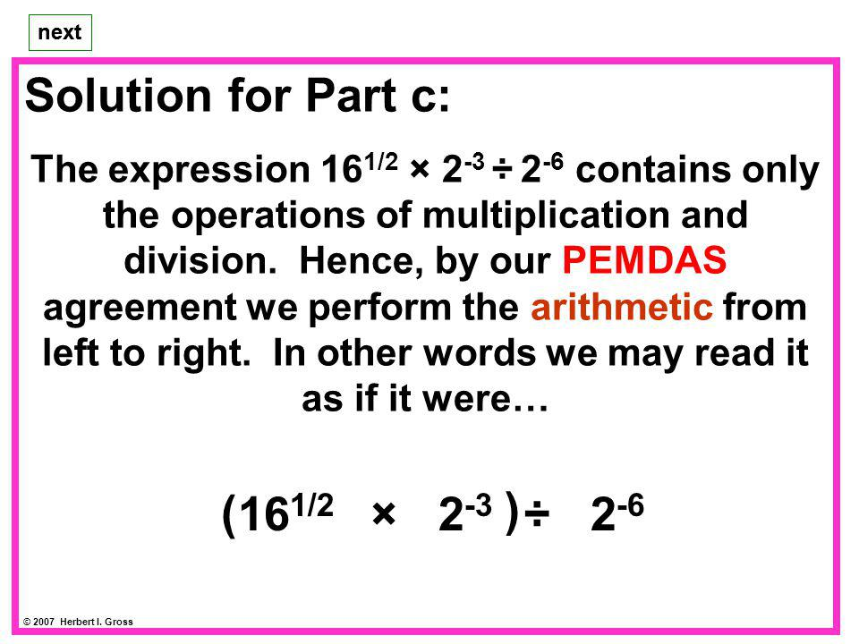 Solution for Part c: ) ( 161/2 × 2-3 ÷ 2-6
