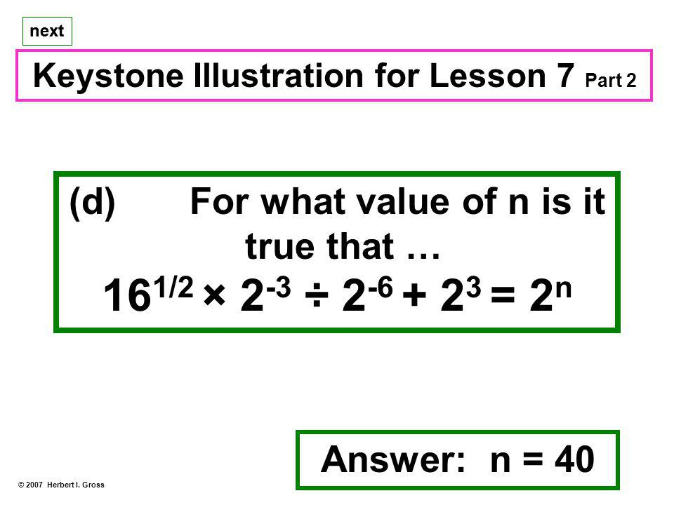 161/2 × 2-3 ÷ 2-6 + 23 = 2n (d) For what value of n is it true that …
