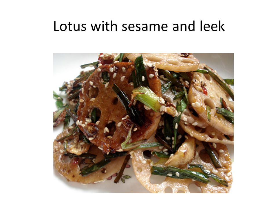 Lotus with sesame and leek