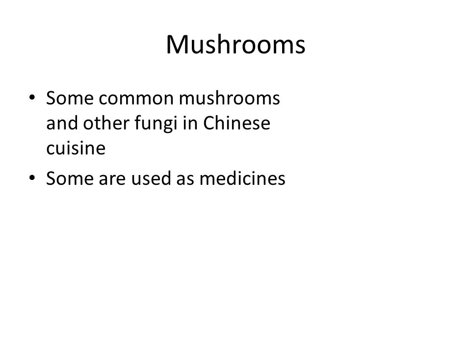 Mushrooms Some common mushrooms and other fungi in Chinese cuisine