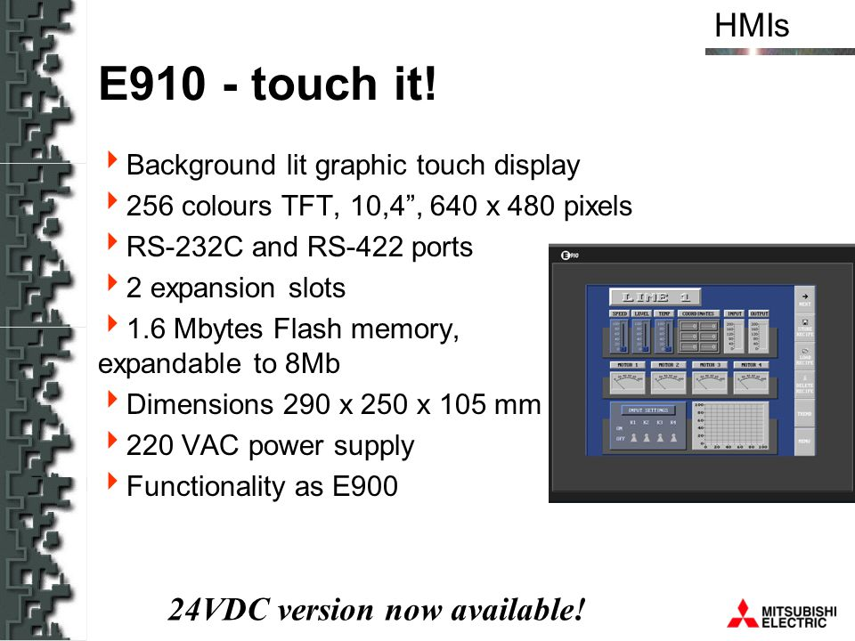 E910 - touch it! 24VDC version now available!