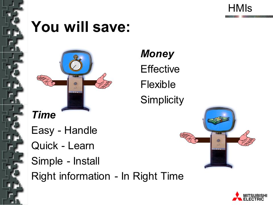 You will save: Money Effective Flexible Simplicity Time Easy - Handle