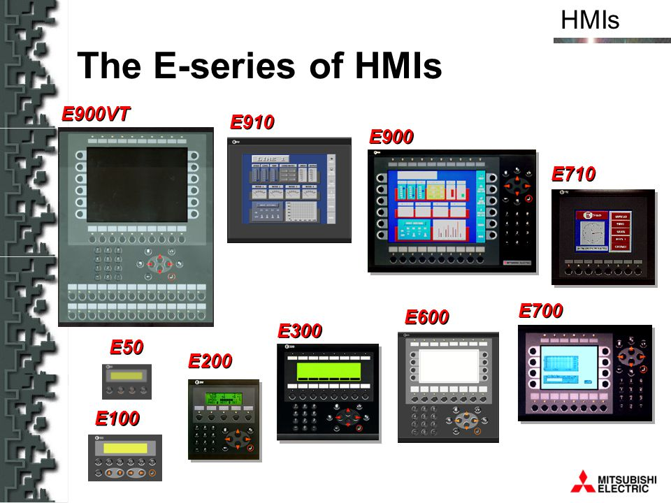 The E-series of HMIs E900VT E910 E900 E710 E700 E600 E300 E50 E200
