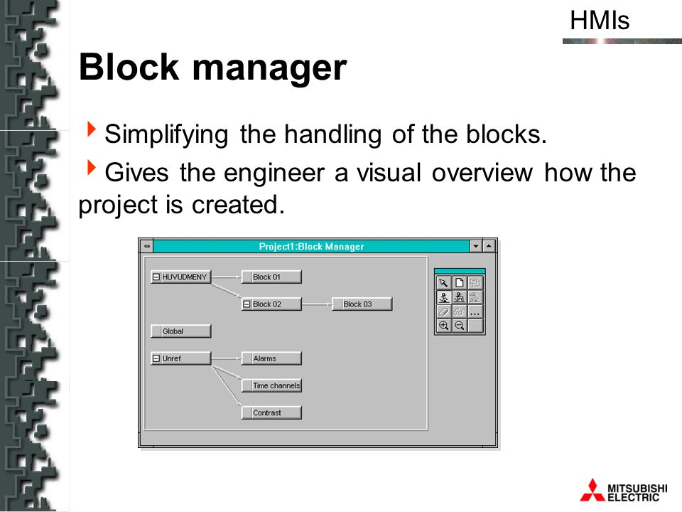 Block manager Simplifying the handling of the blocks.