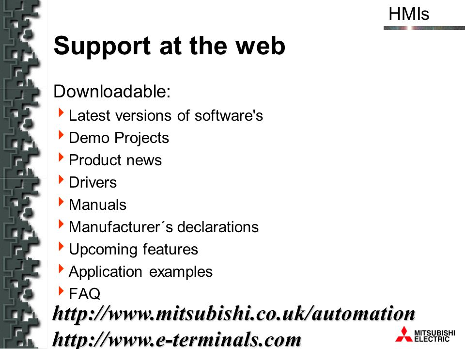 Support at the web http://www.mitsubishi.co.uk/automation