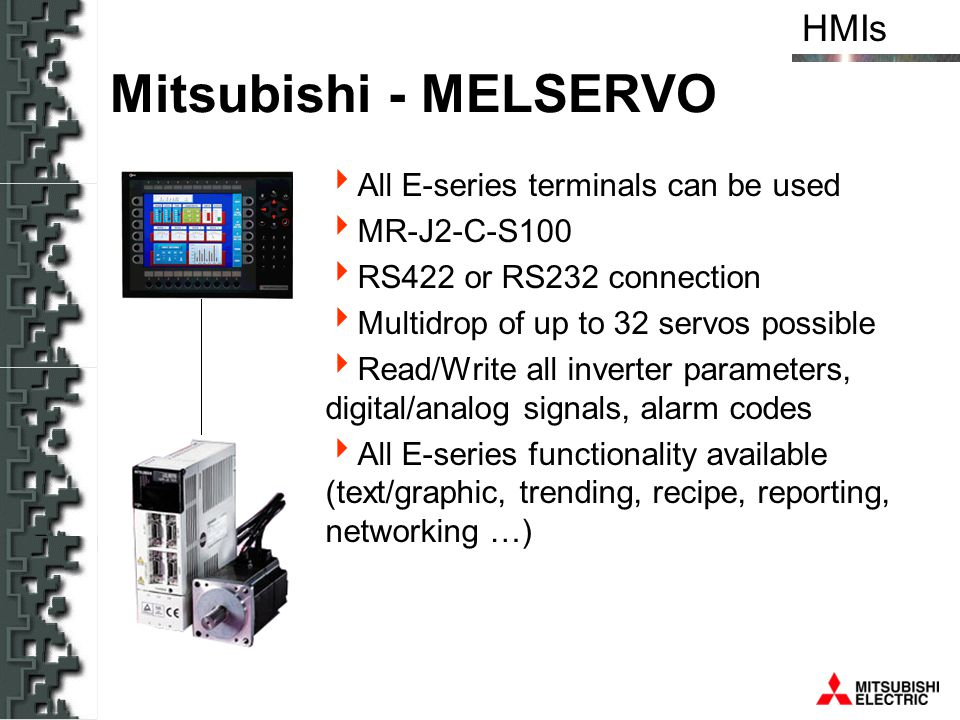Mitsubishi - MELSERVO All E-series terminals can be used MR-J2-C-S100