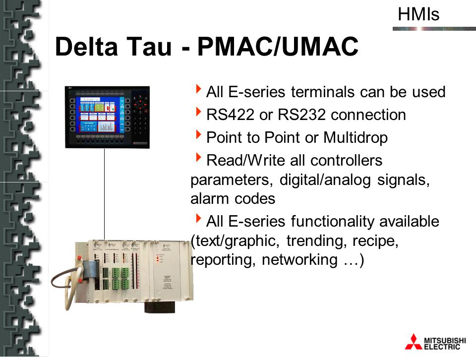 Delta Tau - PMAC/UMAC All E-series terminals can be used