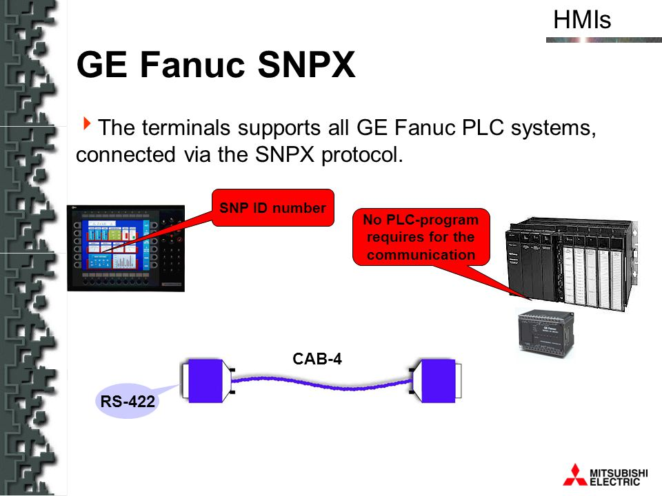 GE Fanuc SNPX The terminals supports all GE Fanuc PLC systems, connected via the SNPX protocol. SNP ID number.