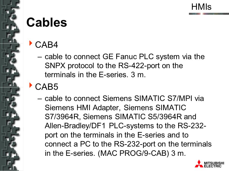 Cables CAB4. cable to connect GE Fanuc PLC system via the SNPX protocol to the RS-422-port on the terminals in the E-series. 3 m.