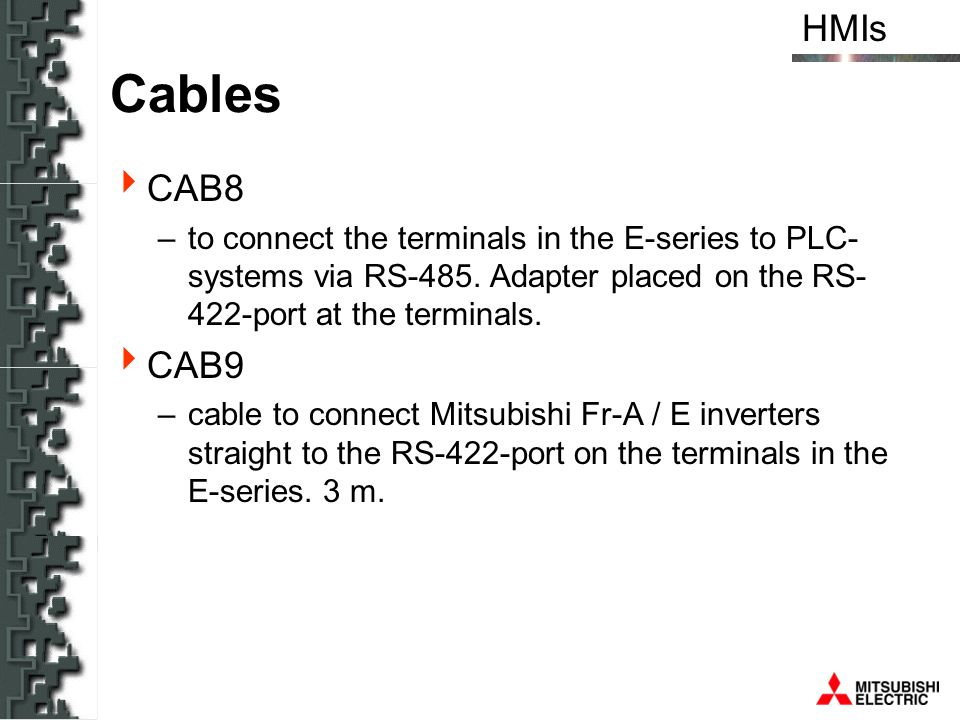 Cables CAB8. to connect the terminals in the E-series to PLC-systems via RS-485. Adapter placed on the RS-422-port at the terminals.